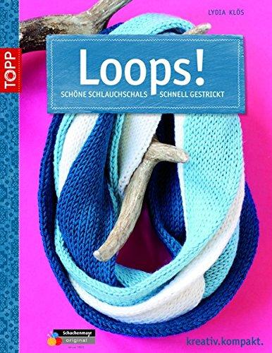 9783772469169: Loops!: Schöne Schlauchschals schnell gestrickt
