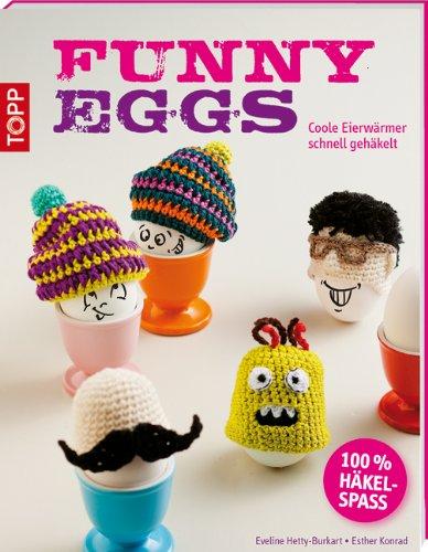 9783772469251: Funny Eggs: Coole Eierwärmer schnell gehäkelt