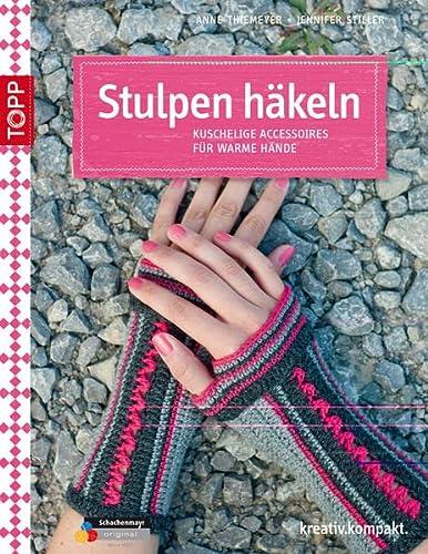 9783772469428: Stulpen häkeln: Kuschelige Accessoires für warme Hände