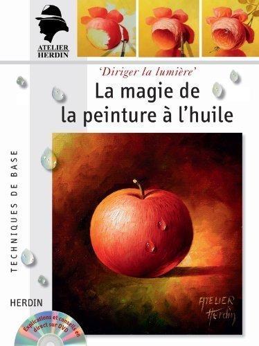9783772471117: La magie de la peinture à l'huile - avec DVD