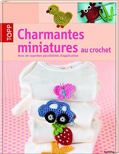 9783772471148: Charmantes Miniatures au crochet: Avec de superbes possibilités d'application