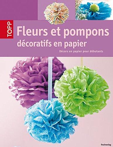 9783772471155: Fleurs et pompons décoratifs en papier