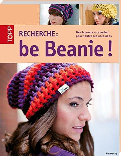 9783772471315: be Beanie: Des bonnets au crochet pour toutes les occasions