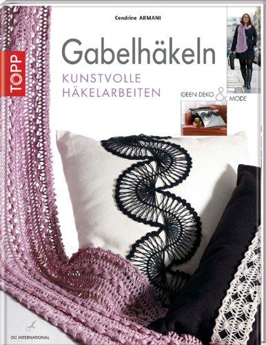 9783772472312: Gabelhäkeln: Kunstvolle Häkelarbeiten. Ideen, Deko und Mode