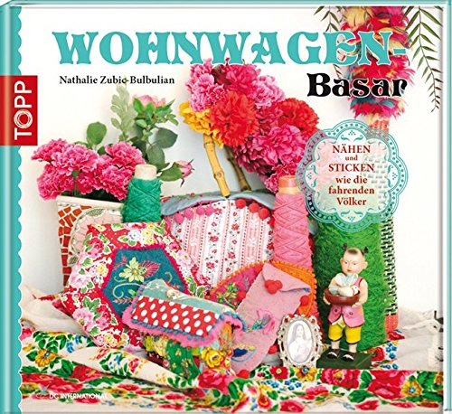 9783772472404: Wohnwagen-Bazar: Nähen und Sticken wie die fahrenden Völker