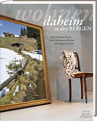 9783772473036: Wohnen daheim in den Bergen
