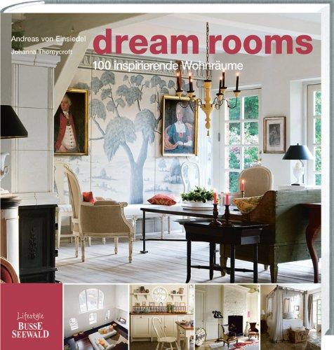 9783772473074: Dream Rooms: 100 inspirierende Wohnräume
