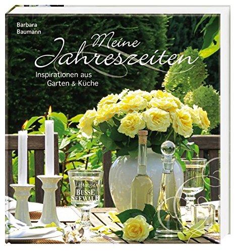 9783772473401: Meine Jahreszeiten: Inspirationen aus Garten und K�che