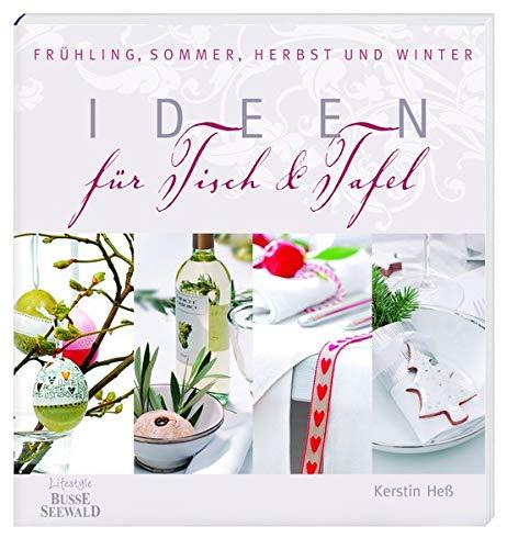 9783772473517: Ideen für Tisch und Tafel: Frühling, Sommer, Herbst und Winter