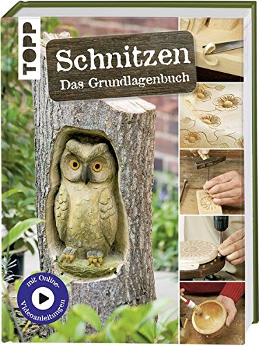 9783772476525: Schnitzen: Das Grundlagenbuch. Mit Online-Tutorialvideos und Vorlagen zum Download