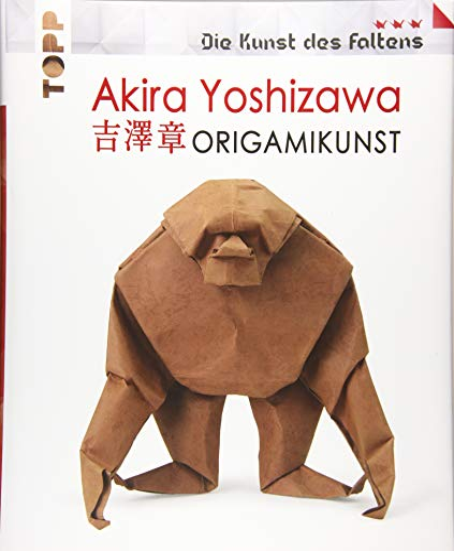 Akira Yoshizawa: Origamikunst: Mehr als 50 spektakuläre: Akira Yoshizawa