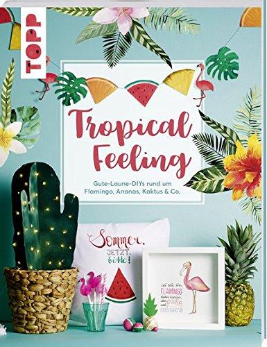 Tropical Feeling: Wicke, Susanne /