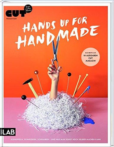 9783772479120: CUT präsentiert: Hands up for handmade: Das Beste aus 10 Ausgaben CUT Magazin