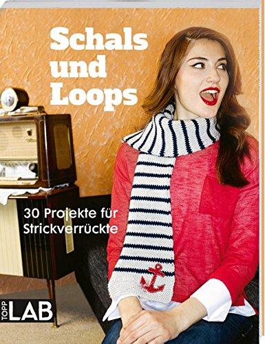 9783772479182: Schals und Loops: 30 Projekte für Strickverrückte