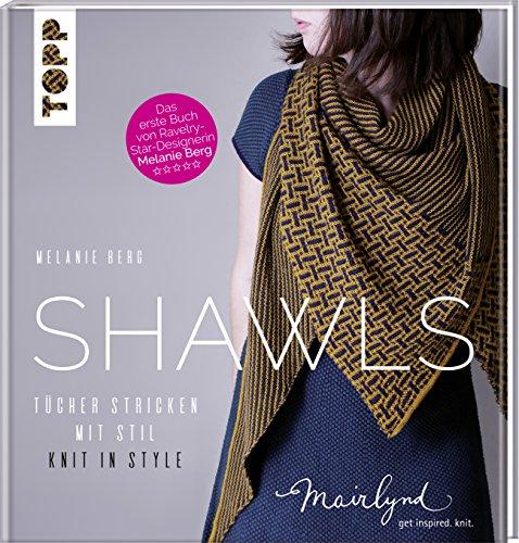 9783772481406: Shawls: Tücher stricken mit Stil. Knit in Style. (zweisprachige Ausgabe in Deutsch und Englisch)