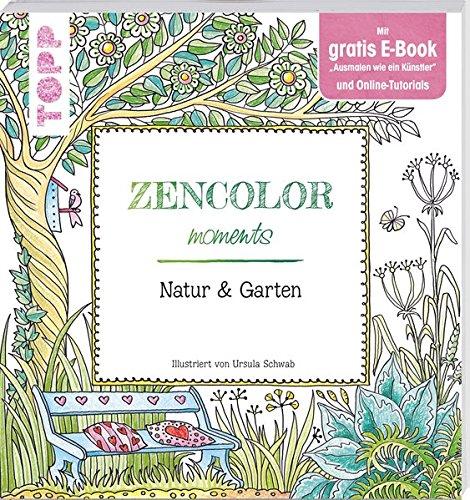 9783772482090: Zencolor moments Natur & Garten: (Ausmalen für Erwachsene)