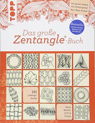 9783772482151: Das große Zentangle®-Buch: 101 Lieblingsmuster. Von genial einfach bis einfach genial. NEU: Bijou-Format