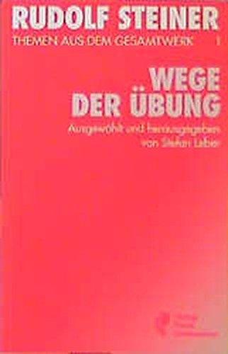 9783772500718: Rudolf Steiner Themen aus dem Gesamtwerk Band.1, Wege der Ubung