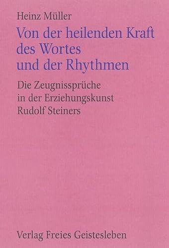 9783772502224: Von der heilenden Kraft des Wortes und der Rhythmen: Die Zeugnissprüche in der Erziehungskunst Rudolf Steiners