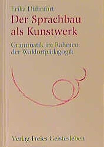 9783772502385: Der Sprachbau als Kunstwerk: Grammatik im Rahmen der Waldorfpädagogik