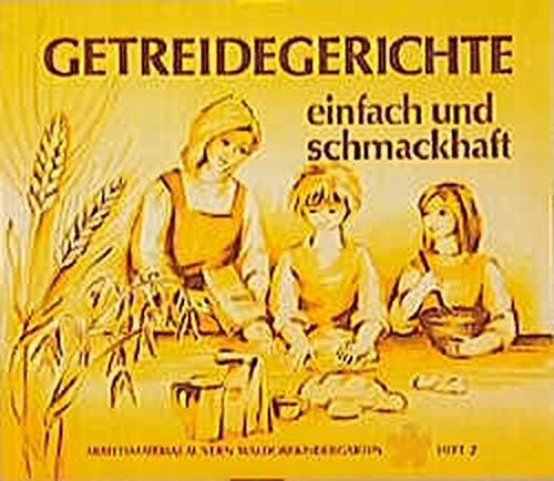 9783772503726: Getreidegerichte, einfach und schmackhaft: Anregungen und Rezepte