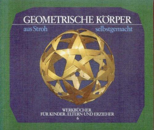 Geometrische Körper aus Stroh selbst gemacht: Walter Kraul
