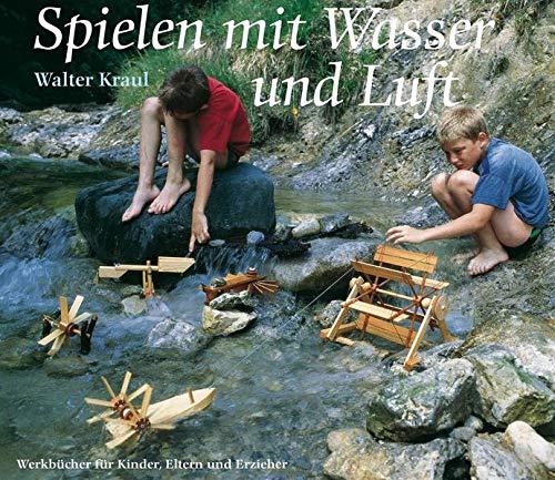 Spielen mit Wasser und Luft: Walter Kraul