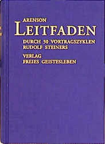 Leitfaden durch 50 Vortragszyklen Rudolf Steiners: Adolf Arenson