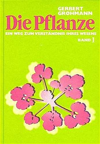 Die Pflanze: Grohmann, Gerbert