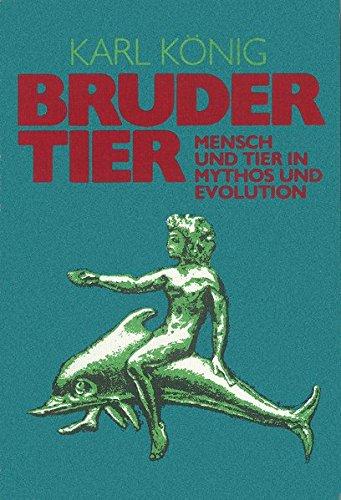 9783772505379: Bruder Tier: Mensch und Tier in Mythos und Evolution
