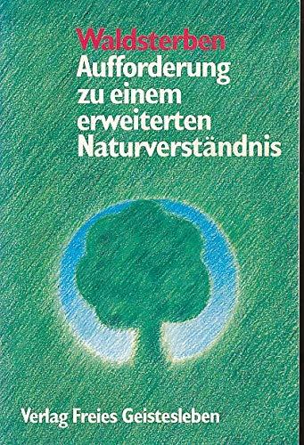 Waldsterben - Aufforderung zu einem erweiterten Naturverständnis: Günter R., Schnell,