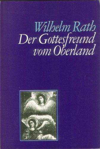Der Gottesfreund vom Oberland: Wilhelm Rath