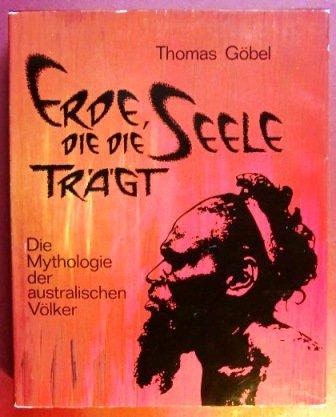 9783772506604: Erde, die die Seele trägt: D. Mythologie d. austral. Völker (German Edition)