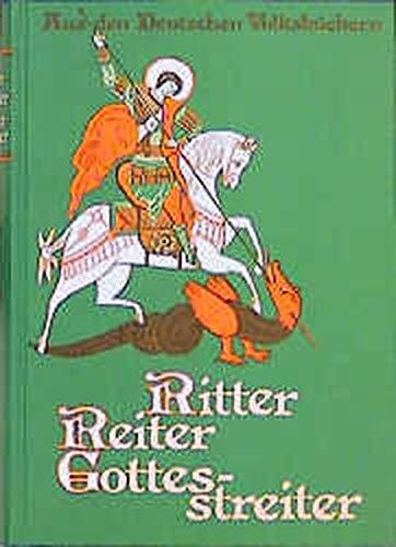 Ritter, Reiter, Gottesstreiter : aus den deutschen