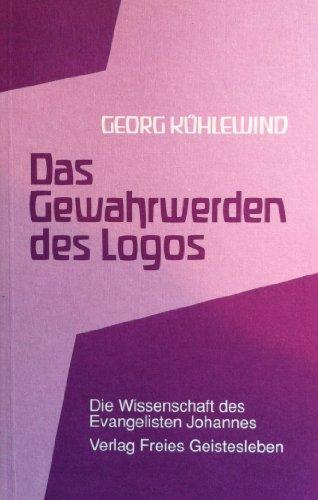9783772507052: Das Gewahrwerden des Logos: D. Wissenschaft d. Evangelisten Johannes (German Edition)