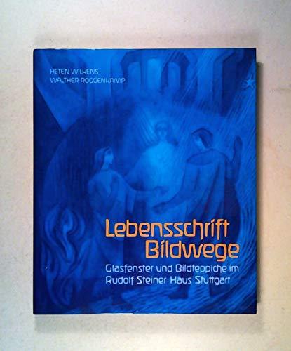 9783772507755: Lebensschrift - Bildwege. Weisheit des Lebensverlaufes in Glasbildern und Bildteppichen, Rudolf-Steiner-Haus Stuttgart