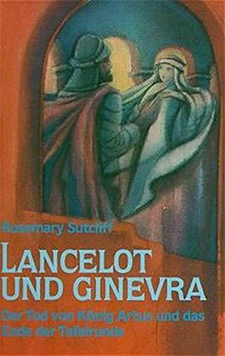 Die Abenteuer der Ritter von der Tafelrunde, 3 Bde., Bd.3, Lancelot und Ginevra (3772507832) by Sutcliff, Rosemary