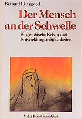 Der Mensch an der Schwelle Biographische Krisen: Lievegoed, Bernard C.