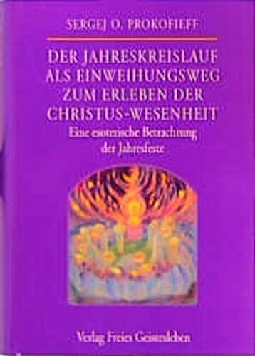 9783772508578: Der Jahreskreislauf als Einweihungsweg zum Erleben der Christus- Wesenheit. Eine esoterische Betrachtung der Jahresfeste.