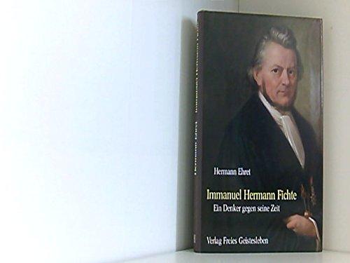 9783772508639: Immanuel Hermann Fichte: Ein Denker gegen seine Zeit