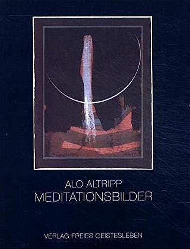 9783772508868: Meditationsbilder by Frank Teichmann; Alo Altripp