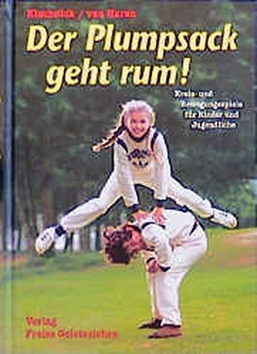 9783772509346: Der Plumpsack geht rum. Neuausgabe. Kreis- und Bewegungsspiele für Kinder- und Jugendliche.