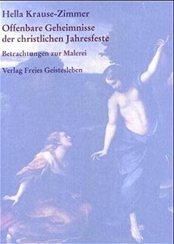 Offenbare Geheimnisse der christlichen Jahresfeste: Hella Krause-Zimmer