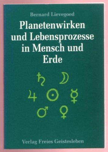 9783772510137: Planetenwirken und Lebensprozesse in Mensch und Erde