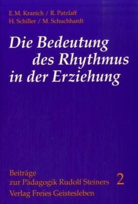 9783772510779: Die Bedeutung des Rhythmus in der Erziehung (Beitr�ge zur P�dagogik Rudolf Steiners)
