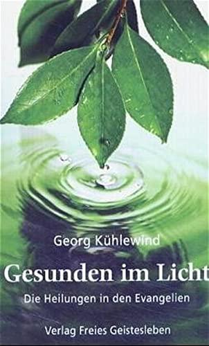 9783772511196: Gesunden im Licht: Die Heilungen in den Evangelien