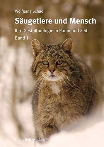 SÄUGETIERE UND MENSCH 2 Bände Ihre Gestaltbiologie in Raum und Zeit: Schad, Wolfgang