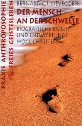 9783772512551: Der Mensch an der Schwelle: Biographische Krisen und Entwicklungsm�glichkeiten