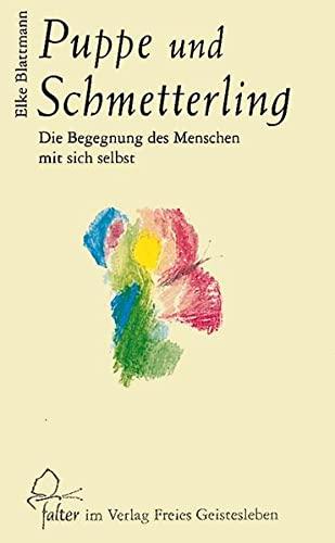 9783772514210: Puppe und Schmetterling: Die Begegnung des Menschen mit sich selbst
