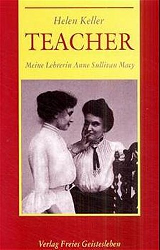 Teacher. Meine Lehrerin Anne Sullivan- Macy: Keller, Helen